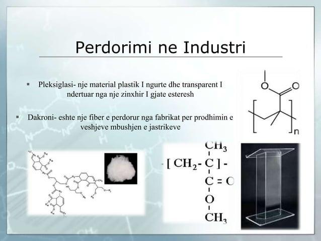 Perdorimi ne Industri  Pleksiglasi- nje material plastik I ngurte dhe transparent I ndertuar nga nje zinxhir I gjate este...