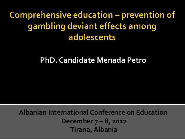 PhD. Candidate Menada PetroPhD. Candidate Menada PetroAlbanian International Conference on EducationDecember 7 – 8, 2012Ti...