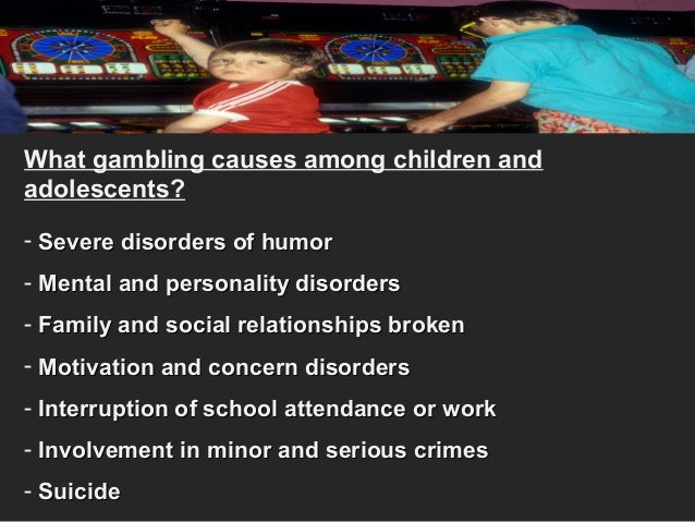 What are the causes and effects of gambling casino riverside california