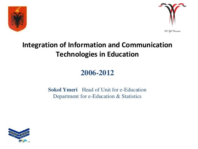 Integration of Information and Communication           Technologies in Education                    2006-2012       Sokol ...