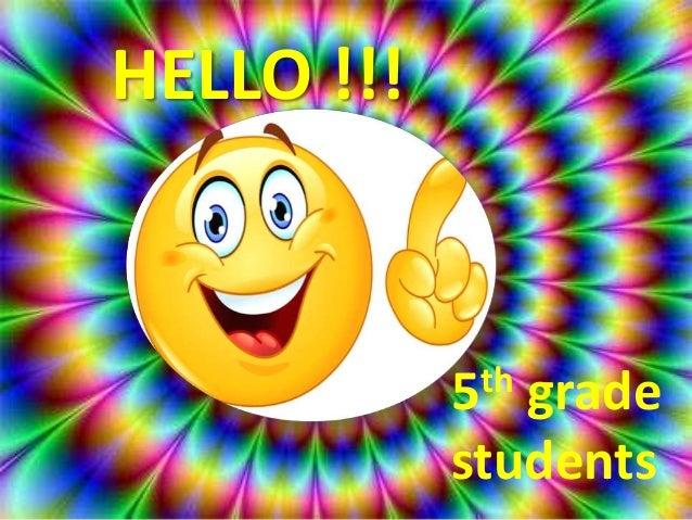 HELLO !!!5th gradestudents
