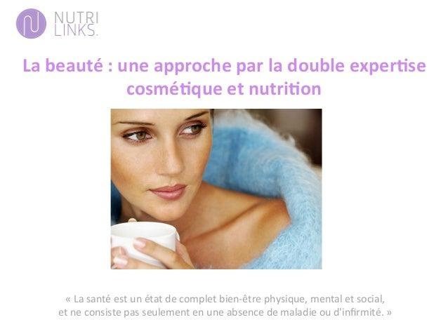 La  beauté  :  une  approche  par  la  double  exper3se   cosmé3que  et  nutri3on   «  La  san...