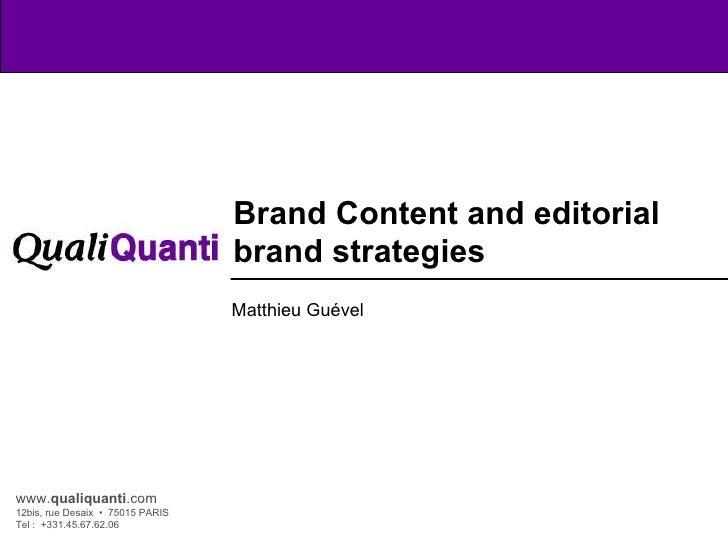www. qualiquanti .com 12bis, rue Desaix  •  75015 PARIS Tel :  +331.45.67.62.06 Brand Content and editorial brand strategi...