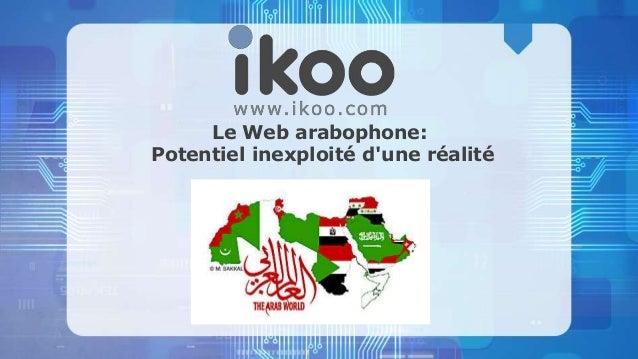 Le Web arabophone: Potentiel inexploité d'une réalité