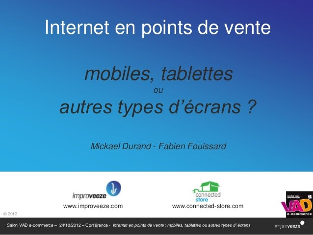 Internet en points de vente                                       mobiles, tablettes                                      ...