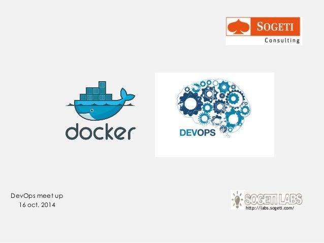 DevOps meet up  16 oct. 2014  http://labs.sogeti.com/