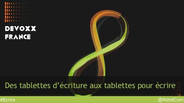 @AdretCom#Ecrire Des tablettes d'écriture aux tablettes pour écrire