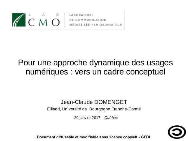 Pour une approche dynamique des usages numériques : vers un cadre conceptuel Jean-Claude DOMENGET Elliadd, Université de B...