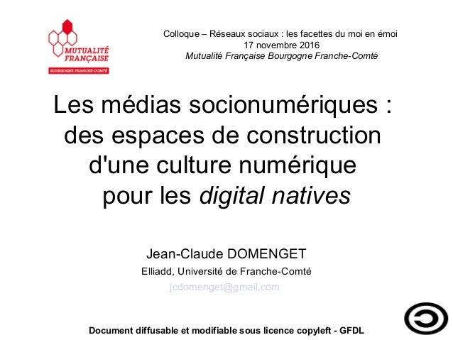 Les médias socionumériques : des espaces de construction d'une culture numérique pour les digital natives Jean-Claude DOME...