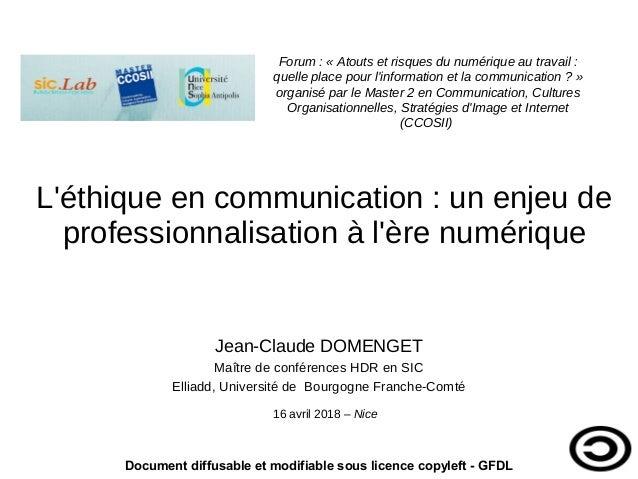 L'éthique en communication: un enjeu de professionnalisation à l'ère numérique Jean-Claude DOMENGET Maître de conférences...