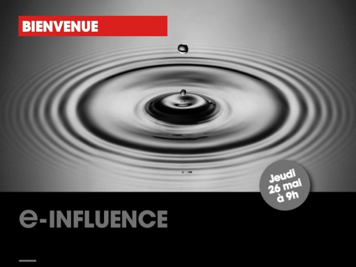 BIENVENUE       E-INFLUENCE   26/05/2011   1