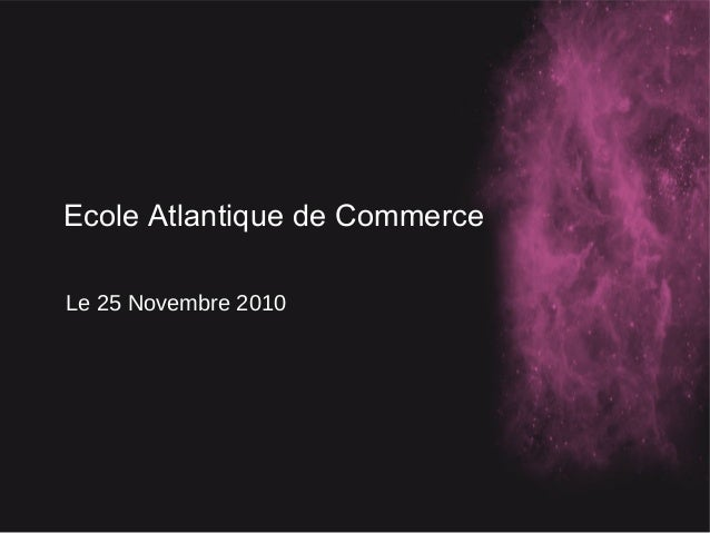 Ecole Atlantique de Commerce Le 25 Novembre 2010