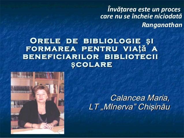 OreleOrele dede bibliologiebibliologie işiş formareaformarea pentrupentru viaţăviaţă aa beneficiarilorbeneficiarilor bibli...