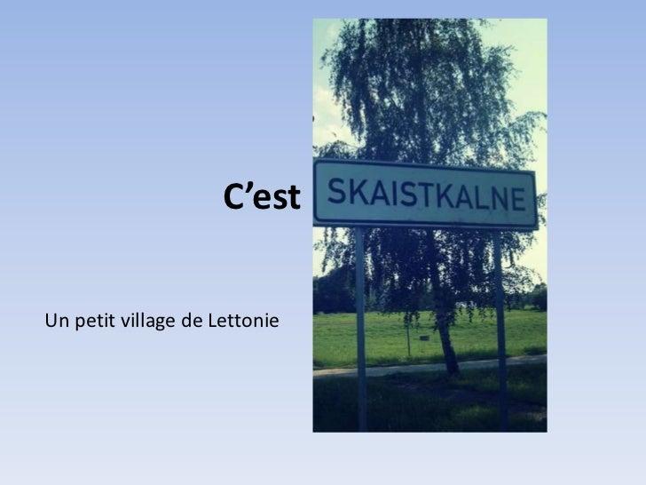 C'estUn petit village de Lettonie