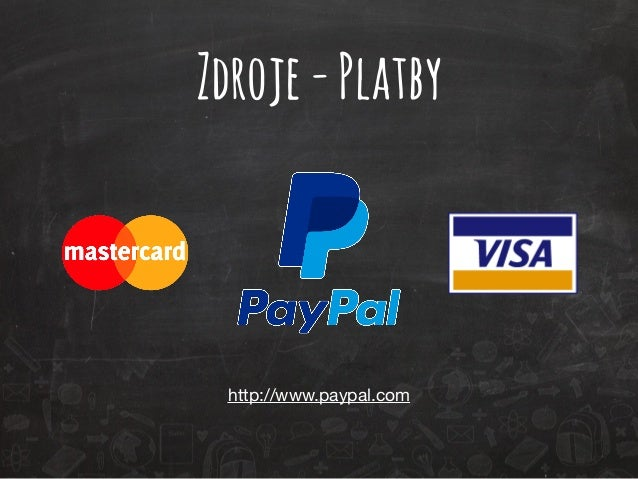 Zdroje - Platby  http://www.paypal.com