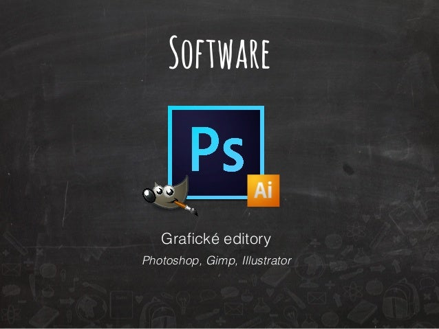 Software  Grafické editory  Photoshop, Gimp, Illustrator
