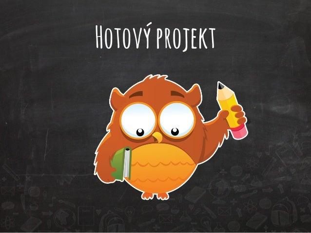 Hotový projekt