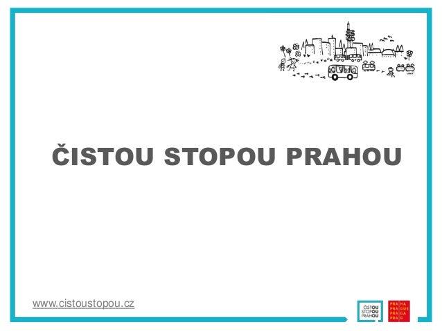 www.cistoustopou.cz ČISTOU STOPOU PRAHOU