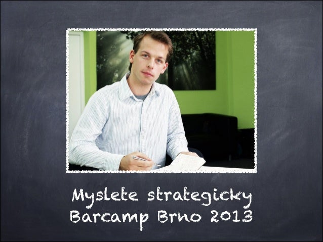 Myslete strategickyBarcamp Brno 2013