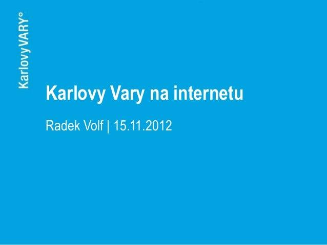 Karlovy Vary na internetuRadek Volf | 15.11.2012