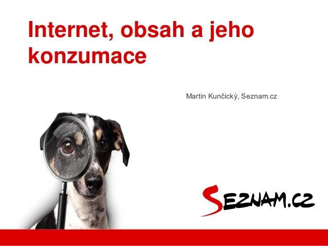 Martin Kunčický, Seznam.cz Internet, obsah a jeho konzumace