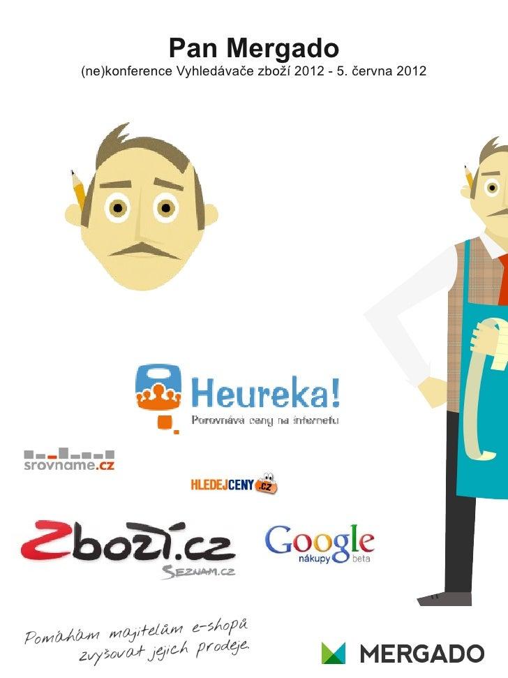 Pan Mergado(ne)konference Vyhledávače zboží 2012 - 5. června 2012
