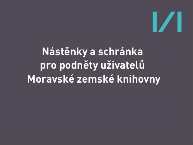 Nástěnky a schránka pro podněty uživatelů Moravské zemské knihovny
