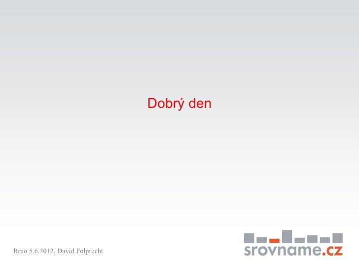 Dobrý denBrno 5.6.2012, David Folprecht