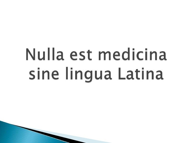 Nullaestmedicina sine lingua Latina<br />