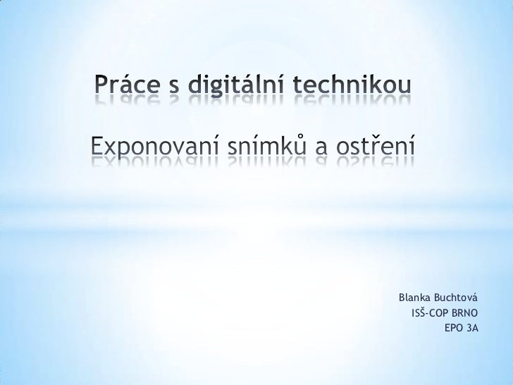 Blanka Buchtová   ISŠ-COP BRNO         EPO 3A