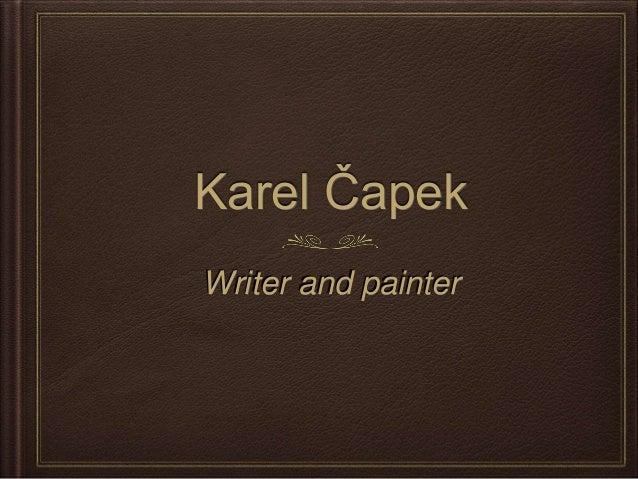 Karel Čapek Writer and painter