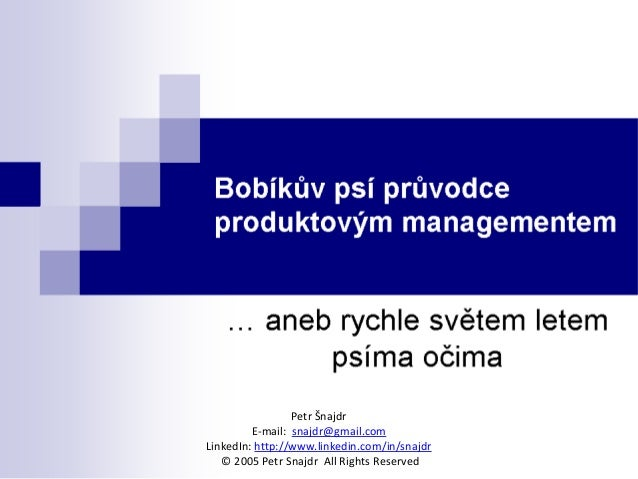 Petr Šnajdr         E-mail: snajdr@gmail.comLinkedIn: http://www.linkedin.com/in/snajdr   © 2005 Petr Snajdr All Rights Re...