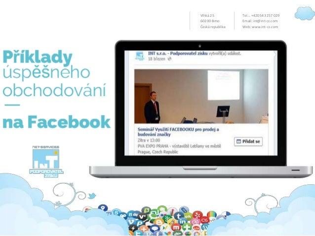 Vlhká 25 602 00 Brno Česká republika Tel.:. +420 543 257 029 Email: int@int-cz.com Web: www.int-cz.com Vaše podnikání bere...