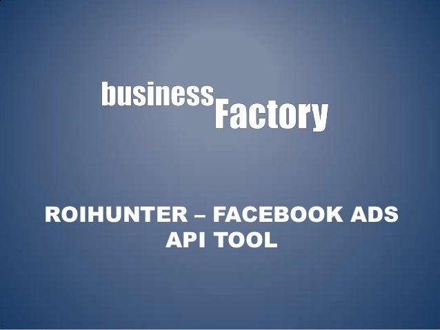 ROIHUNTER – FACEBOOK ADS API TOOL