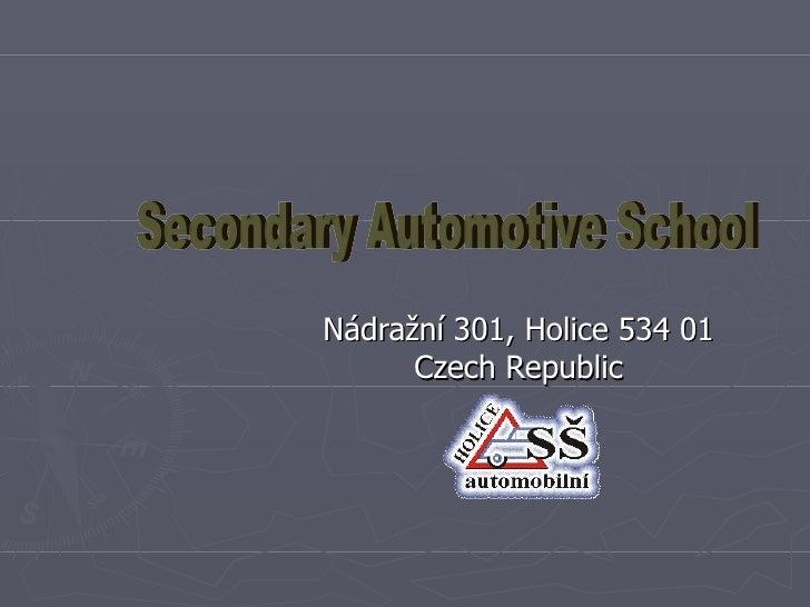 Nádražní 301, Holice 534 01       Czech Republic
