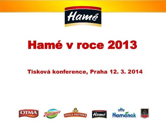 Hamé v roce 2013 Tisková konference, Praha 12. 3. 2014