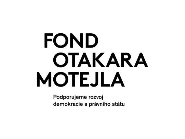 O Fondu Otakara Motejla Jsme součástí Nadace Open Society Fund Praha. Navazujeme na odkaz prvního ombudsmana. Přispíváme k...
