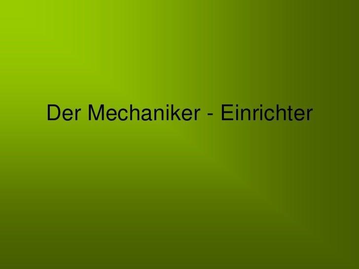 Der Mechaniker - Einrichter<br />
