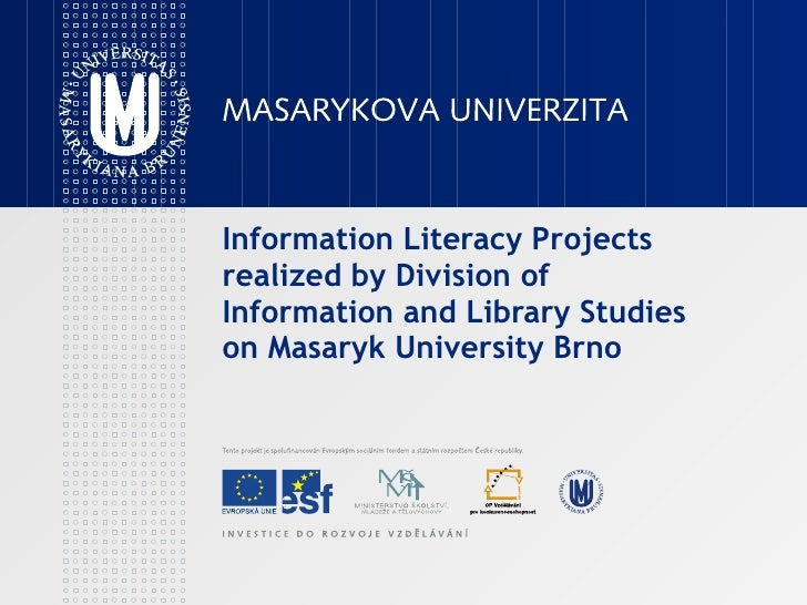 Information Literacy Projects realized by Division of Information and Library Studies on Masaryk University Brno