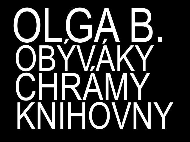 OLGA B.OBÝVÁKYCHRÁMYKNIHOVNY