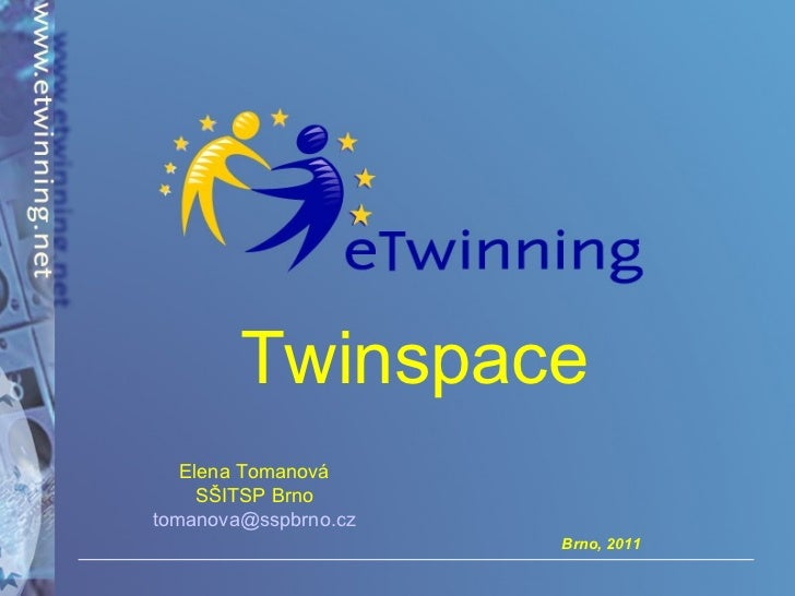 Twinspace Elena Tomanová SŠITSP Brno [email_address]