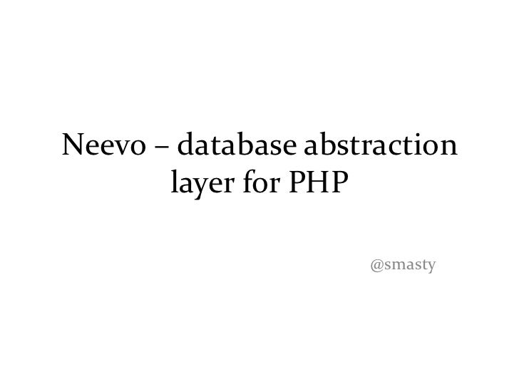 Neevo – database abstraction       layer for PHP                     @smasty