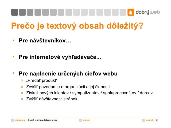 Prečo  je textový obsah  dôležitý ? <ul><li>Pre návštevníkov… </li></ul><ul><li>Pre internetové vyhľadávače... </li></ul><...