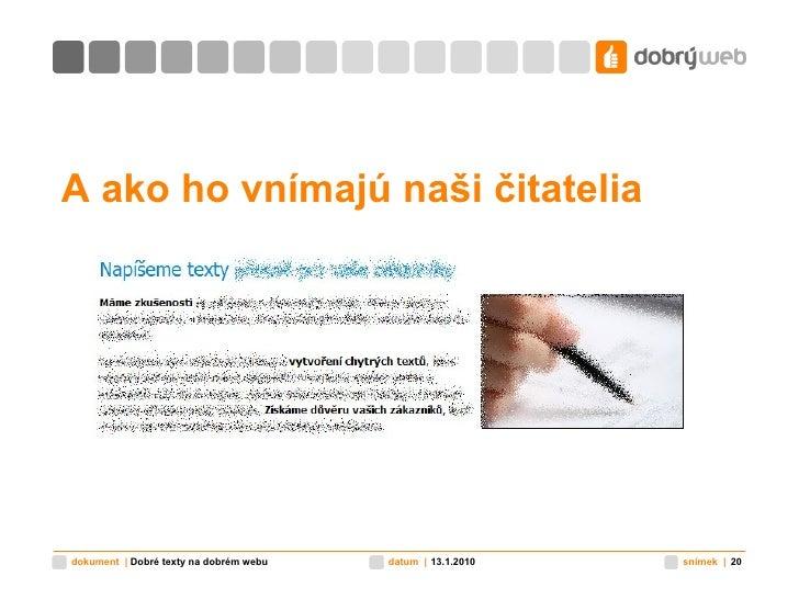 A ako ho vnímajú naši čitatelia 9.11.2009 Dobré texty na dobrém webu