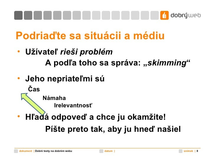 """Podriaďte sa situácii a médiu <ul><li>Užívateľ  rieši problém </li></ul><ul><li>A podľa toho sa správa: """" skimming """" </li>..."""