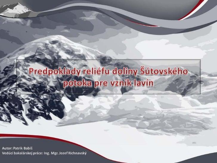 Predpoklady reliéfu doliny Šútovského potoka pre vznik lavín