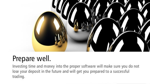 Prepare well. Investing time and money into the proper software will make sure you do not lose your deposit in the future ...