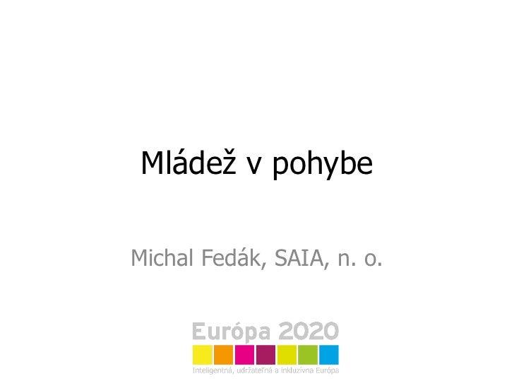 Mládež v pohybe Michal Fedák, SAIA, n. o.