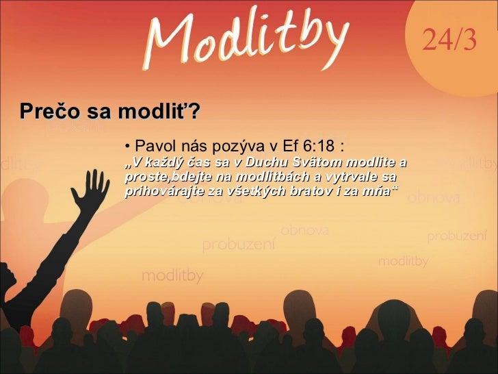"""<ul><li>  </li></ul><ul><li>Pav o l nás  pozýva  v Ef 6:18 : </li></ul><ul><li>"""" V každý čas s a  v Duchu  S v ä t o m mod..."""
