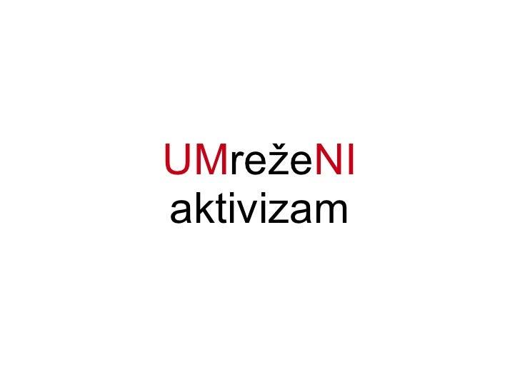 UM reže NI aktivizam